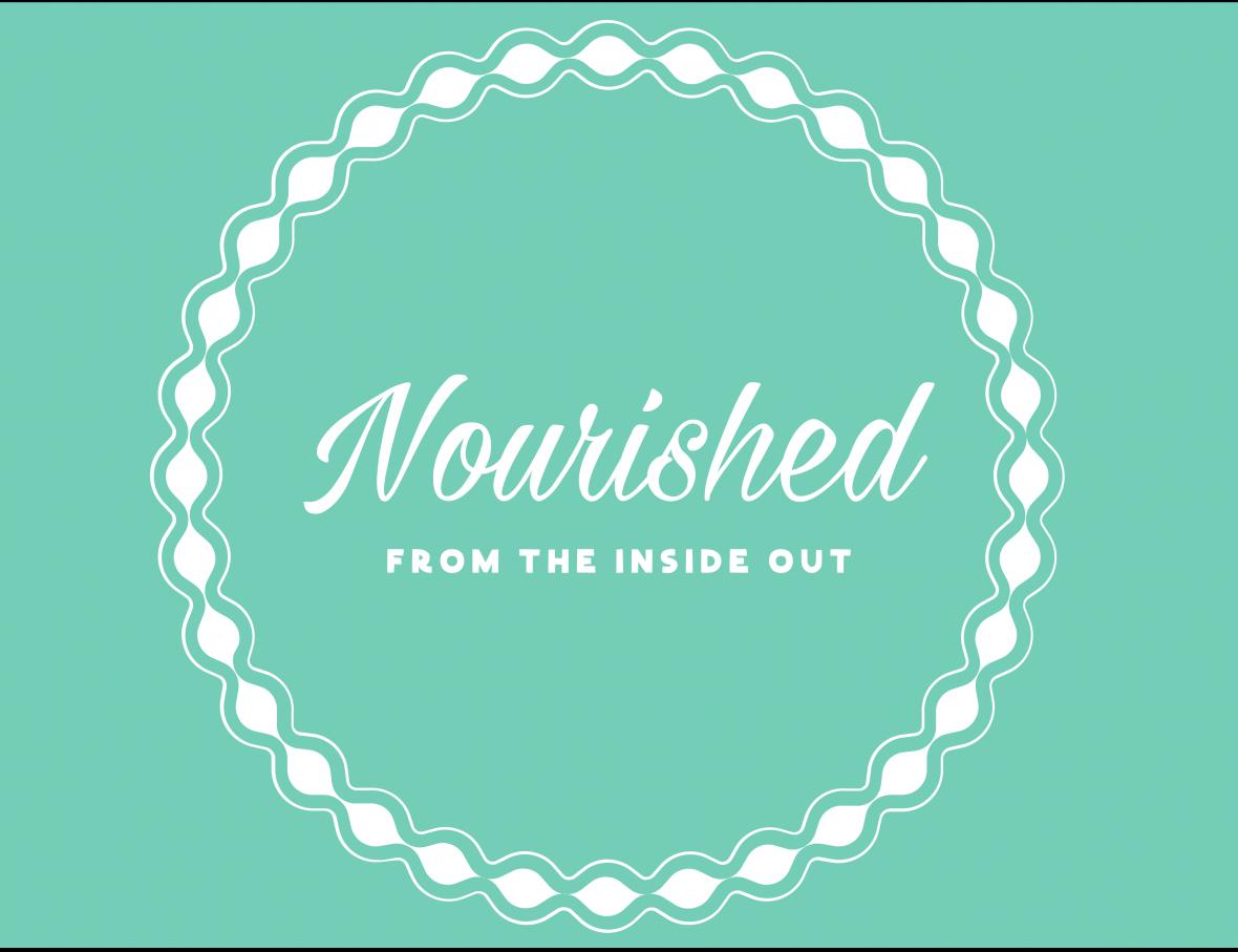 Nourishedfromtheinsideout